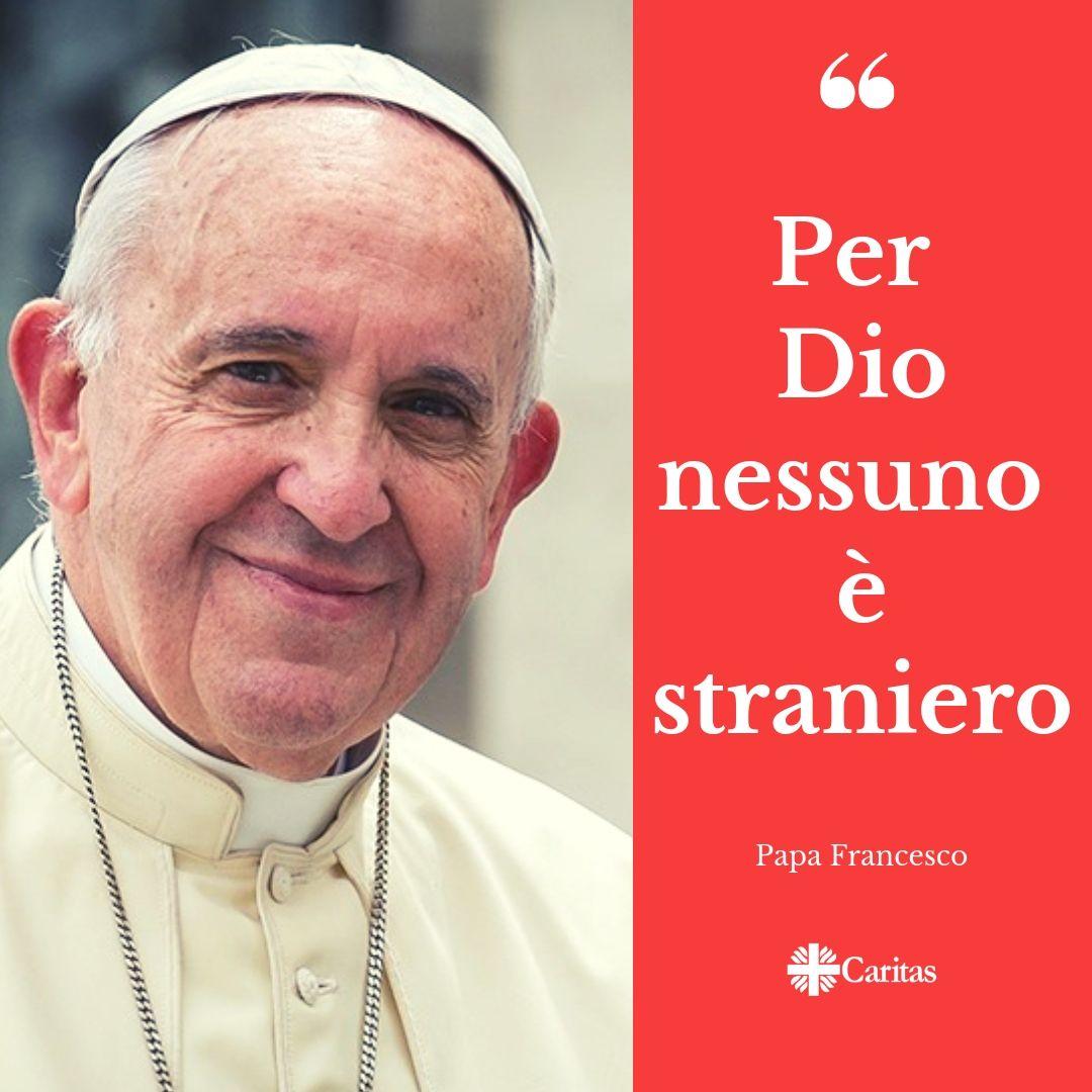 """Papa Francesco: """"Per Dio nessuno è straniero"""""""